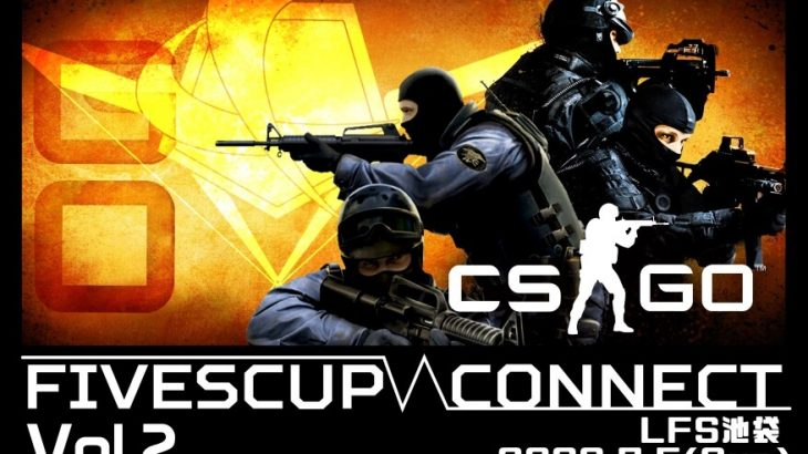 FIVESCUP CONNECT : Vol.2 CSGO